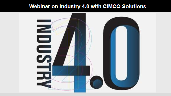 Webinar on Industry 4.0 with CIMCO Solutions